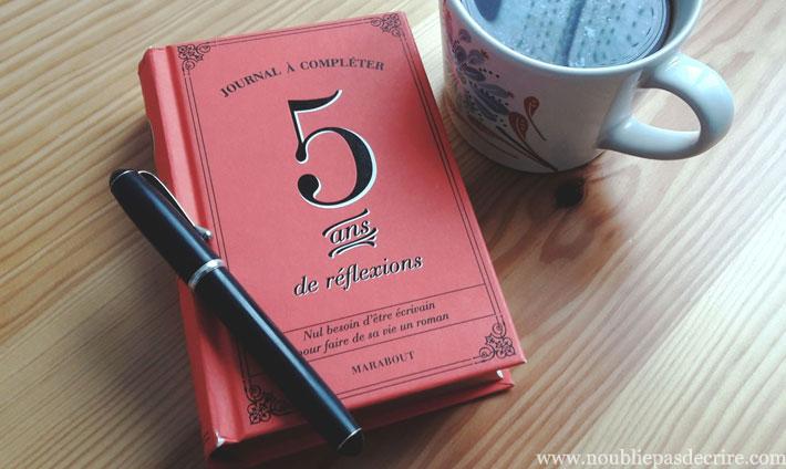 5 ans de réflexions, journal à compléter