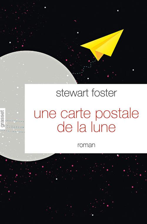 Littérature - Une Carte Postale de La lune de Stewart Foster