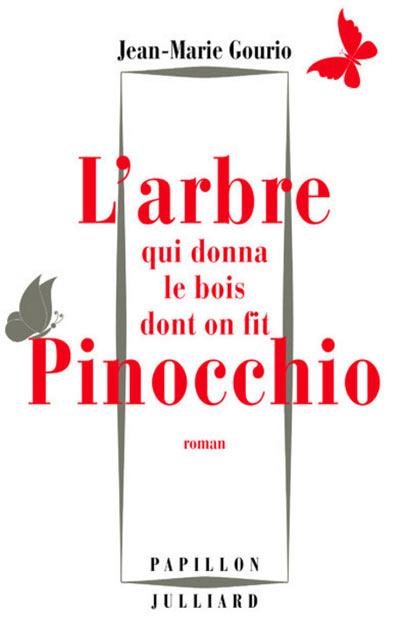 L'Arbre qui donna le bois dont on fit Pinocchio de Jean-Marie Gourio- Roman épistolaire