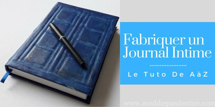 Fabriquer soi m me un journal intime personnalis - Comment creer un journal ...