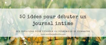 50 idées pour débuter un journal intime