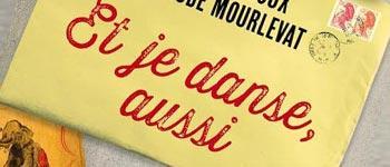 « Et je danse, aussi » - un roman épistolaire feel good !