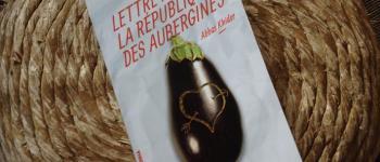 À lire - Lettre à la République des Aubergines