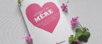 Lettres à ma mère: un recueil idéal pour la fête des mères !